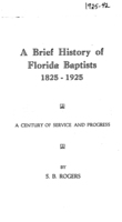 A brief history of Florida baptists, 1825-1925: a century of service and progress