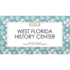 West Florida History Center, UWF Libraries